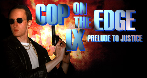 Cop on the Edge IX: Prelude to Justice DVD Review